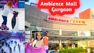 AMBIENCE MALL , GURGAON | LARGEST MALL IN INDIA | MUST VISIT PLACE | SURBHI TIG