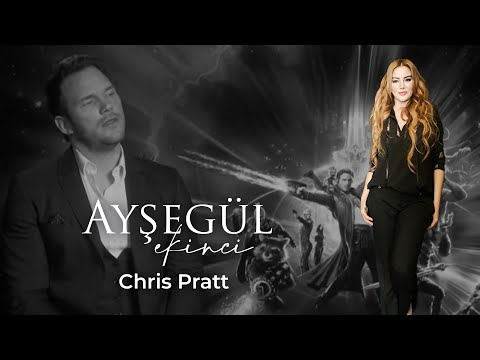 Ayşegül Ekinci 's interview with Chris Pratt