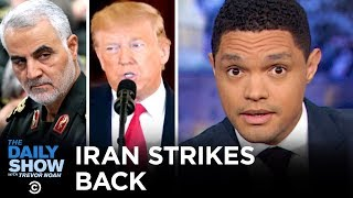 President Trump announces more sanctions in response to Iran's retaliatory, non-fatal attacks on U.S. military bases in Iraq, while Fox News pundits still seem poised for battle. #TheDailyShow  Subscribe to The Daily Show: https://www.youtube.com/channel/UCwWhs_6x42TyRM4Wstoq8HA/?sub_confirmation=1   Follow The Daily Show: Twitter: https://twitter.com/TheDailyShow Facebook: https://www.facebook.com/thedailyshow Instagram: https://www.instagram.com/thedailyshow  Watch full episodes of The Daily Show for free: http://www.cc.com/shows/the-daily-show-with-trevor-noah/full-episodes  Follow Comedy Central: Twitter: https://twitter.com/ComedyCentral Facebook: https://www.facebook.com/ComedyCentral Instagram: https://www.instagram.com/comedycentral  About The Daily Show: Trevor Noah and The World's Fakest News Team tackle the biggest stories in news, politics and pop culture.  The Daily Show with Trevor Noah airs weeknights at 11/10c on Comedy Central.