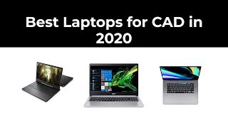 Best Laptops for CAD in 2020