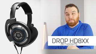 DROP + Sennheiser HD8XX  - My thoughts!