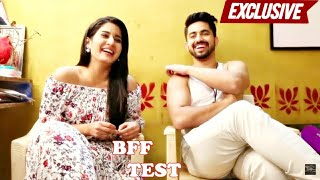 BFF Test with Zain Imam & Aditi Rathore | Naamkaran | EXCLUSIVE