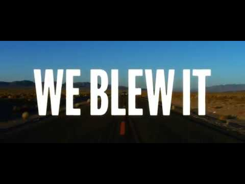 WE BLEW IT, Bande-annonce VOSTFR (2017)