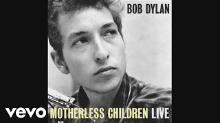 Bob Dylan - Motherless Children (audio)