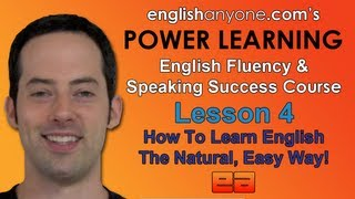 Speak English Fluently - 4 - Learn English Naturally - English Fluency & Speaking Success Course
