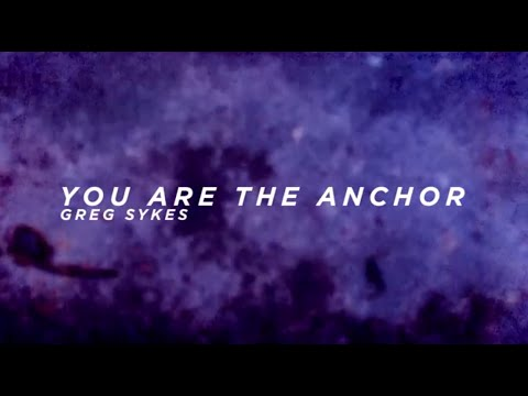 You Are The Anchor - Youtube Lyric Video