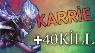 Karrie +40 KİLL gameplay - Mobile legends
