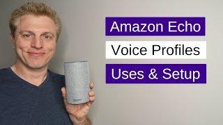 Amazon Echo Voice Profiles for Alexa : Uses & Setup Profiles