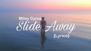 Miley Cyrus   Slide Away (AudioLyrics)