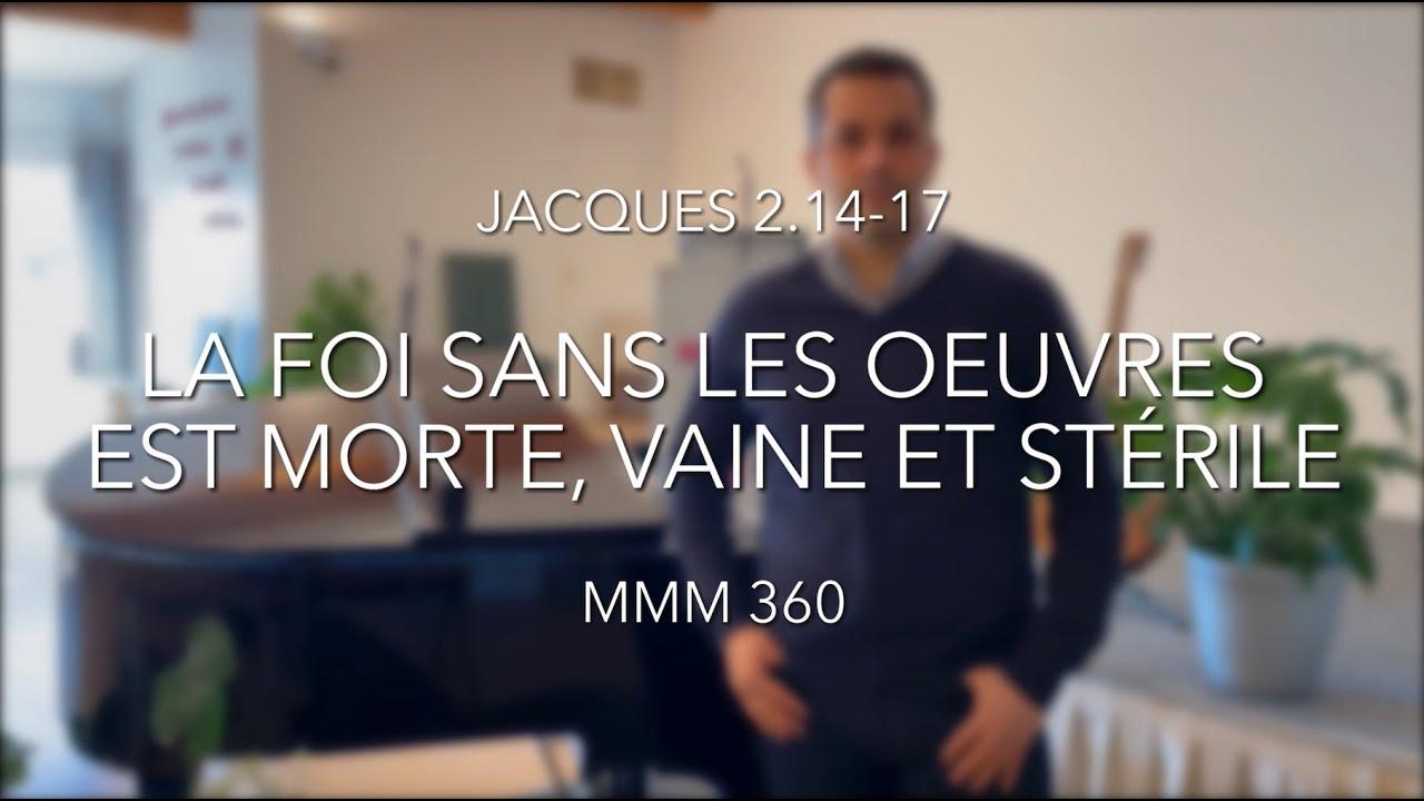 La Foi sans les oeuvres est morte, vaine et stérile (Jacques 2.14-17)