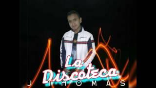 La Discoteca J Thomas
