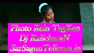 New Santali Dj Song 2018 I Photo Rein TagKen II DJ_KalicharaN