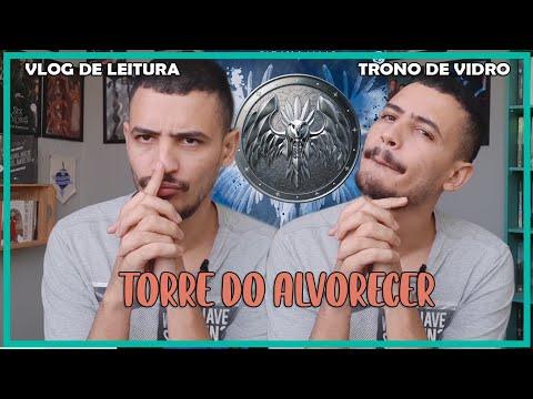 VLOG DE LEITURA: TORRE DO ALVORECER | PATRICK ROCHA (TRONO DE VIDRO #30) (VLPR 06) (VEDA 02) (4x133)