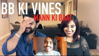 BB Ki Vines   Mann Ki Baat Reaction  BB KI VINES  By RajDeep