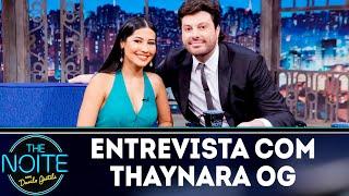 Entrevista com Thaynara OG  | The noite (18/10/18)