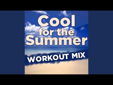 Cool For The Summer (Workout Mix) - Dynamix Music - Topic