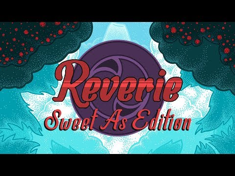 Reverie: Sweet As Edition Release Trailer thumbnail