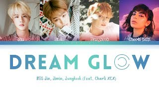 BTS   Dream Glow (Feat. Charli XCX) (방탄소년단   Dream Glow) [Color Coded LyricsHanRomEng가사]