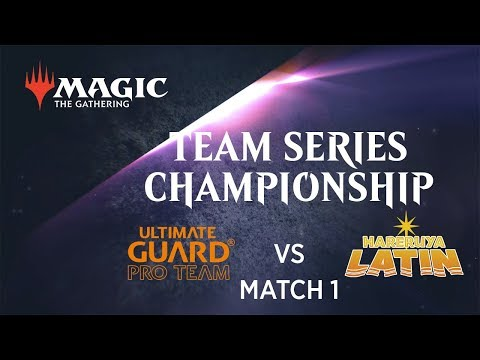 2017-18 Team Series Championship Match 1: Ultimate Guard Pro Team vs. Hareruya Latin