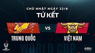 Trung Quốc vs Việt Nam [Tứ kết - AWC 2018] - Garena Liên Quân Mobile