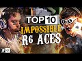 The Top 10 IMPOSSIBLE R6 Aces That Should Never Have Happened