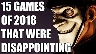 15 Most DISAPPOINTING Games of 2018