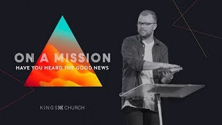 Have You Heard the Good News? -  On A Mission (Week 2) | Pastor Brent Ingersoll