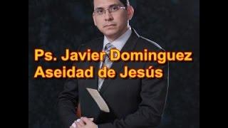 Ps Javier Dominguez Aseidad de Jesús