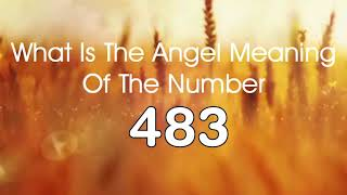 Number Meaning 483   Quick Angelic Numerology Reading for Number 483