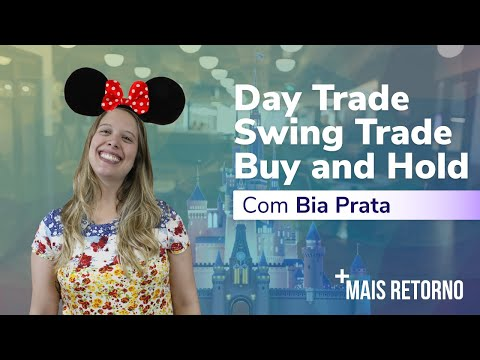 Day Trade, Swing Trade, Buy and Hold – Descomplica #7