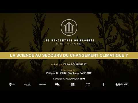 La science au secours du changement climatique - Rencontres du progrès 2019