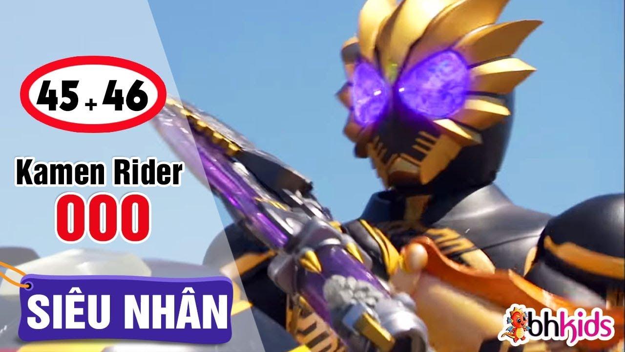 Siêu Nhân Kamen Rider OOO, Tập 45 + 46