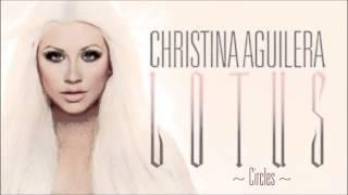 Christina Aguilera - Circles [Lyrics]
