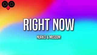 Nurko & Misdom - Right Now (Lyrics)