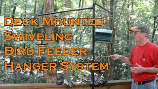 Deck Mounted Swiveling Bird Feeder Hanger System