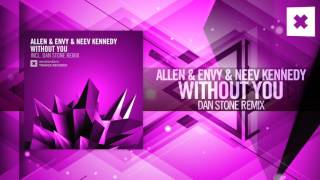 Allen & Envy & Neev Kennedy   Without You FULL (Dan Stone Remix) Amsterdam Trance
