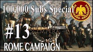 100,000 Sub Special Campaign - Divide Et Impera - Rome #13