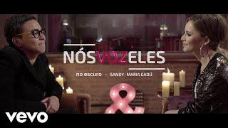 Sandy, Maria Gadú   Nós VOZ Eles   Episódio: No Escuro