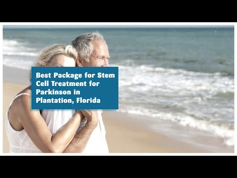 Best Package for Stem Cell Treatment for Parkinson in Plantation, Florida