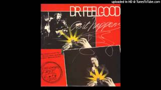 Dr. Feelgood - Ninety-Nine And A Half (Won't Do)