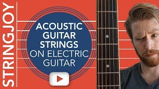 We Put Acoustic Guitar Strings On Electric Guitar—So You Don