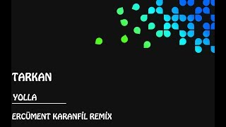 Tarkan - Yolla (Ercüment Karanfil Remix)
