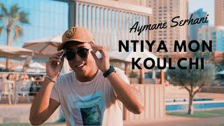 Aymane Serhani   Ntiya Mon Koulchi (Avec Harone Synthé)