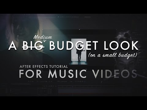 Making A Low Budget Music Video – After Effects Tutorial