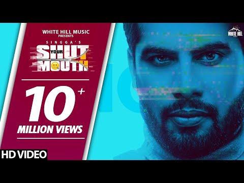 Shut Your Mouth Singga | Latest Punjabi video songs