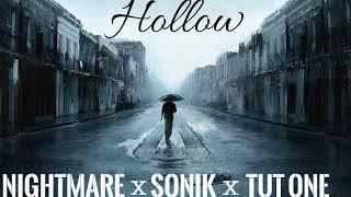 Nightmare - Hollow Ft. Tut One X SoniK