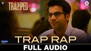 Trap Rap - Full Audio | Trapped | Anish John & Pallavi Roy | Alokananda Dasgupta