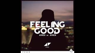 Avicii - Feeling Good (Avicii By Avicii)