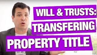 Transfer Property Title after Death | Wills and Trusts