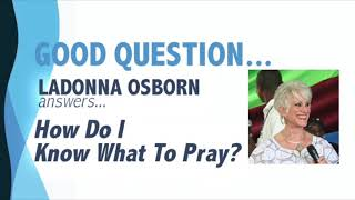 How Do I Know What To Pray?
